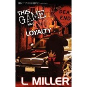 This Game Has No Loyalty by L J Miller