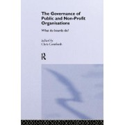 The Governance of Public and Non-profit Organizations by Chris Cornforth