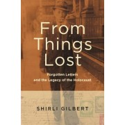From Things Lost: Forgotten Letters and the Legacy of the Holocaust