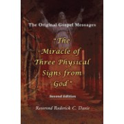 The Miracle of Three Physical Signs from God: Second Edition