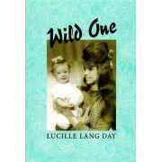 Wild One by Lucille Lang Day