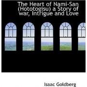 The Heart of Nami-San (Hototogisu) a Story of War, Intrigue and Love by Ed. Isaac Goldberg