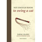 Not Enough Room to Swing a Cat by Martin Robson