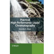 Practical High-performance Liquid Chromatography by Veronika R. Meyer