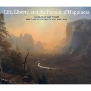 Life, Liberty, and the Pursuit of Happiness by Yale University