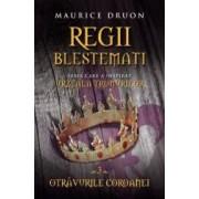 Regii blestemati vol.3 Otravurile coroanei - Maurice Druon