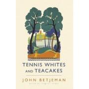 Tennis Whites and Teacakes by John Betjeman