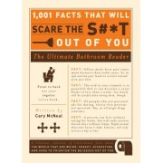 1, 001 Facts That Will Scare the S**t Out of You by Cary McNeal