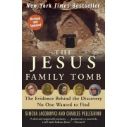 The Jesus Family Tomb by Simcha Jacobovici