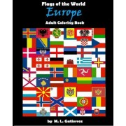 Flags of the World Series (Europe) Adult Coloring Book by M L Gutierrez