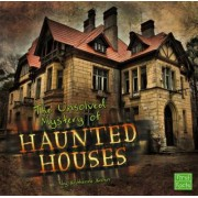 The Unsolved Mystery of Haunted Houses by Katherine Krohn