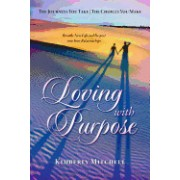 Loving with Purpose: The Journeys You Take - The Choices You Make