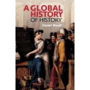 A Global History of History by Daniel Woolf