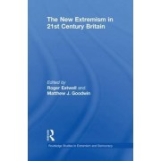 The New Extremism in 21st Century Britain by Roger Eatwell