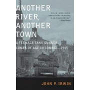 Another River, Another Town by John P Irwin