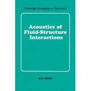 Acoustics of Fluid-Structure Interactions by M. S. Howe