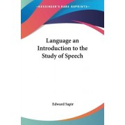 Language An Introduction to the Study of Speech by Edward Sapir