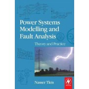 Power Systems Modelling and Fault Analysis by Nasser Tleis