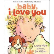 Baby, I Love You by Karma Wilson
