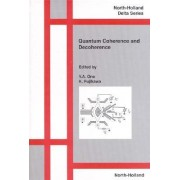 Quantum Coherence and Decoherence: Proceedings of the 6th International Symposium on Foundations of Quantum Mechanics in the Light of New Technology, Advanced Research Laboratory, Hitachi Ltd., Hatoyama, Saitama, Japan, August 24-27, 1998 by K. Fujikawa