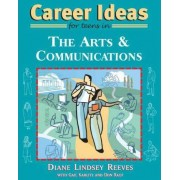 Career Ideas for Teens in the Arts and Communications by Diane Lindsey Reeves