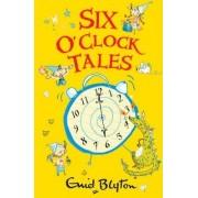 Six O'Clock Tales by Enid Blyton
