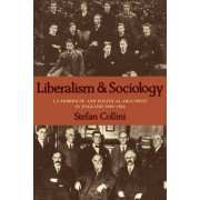 Liberalism and Sociology by Stefan Collini