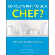 So You Want to be a Chef? by Lisa M. Brefere