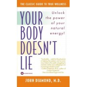 Your Body Doesn't Lie, Paperback