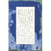 Selected Short Stories of Faulkner by William Faulkner
