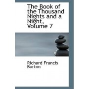 The Book of the Thousand Nights and a Night, Volume 7 by Sir Richard Francis Burton