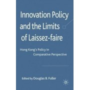 Innovation Policy and the Limits of Laissez-Faire by Douglas B. Fuller