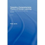 Towards a Comprehensive Theory of Human Learning by Peter Jarvis