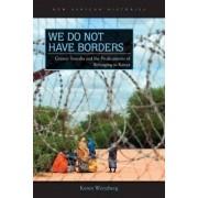 We Do Not Have Borders by Keren Weitzberg