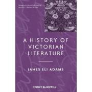 A History of Victorian Literature by James Eli Adams