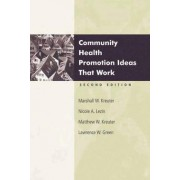 Community Health Promotion Ideas That Work by Marshall W. Kreuter