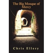 The Big Mosque of Mercy by Chris Ellery