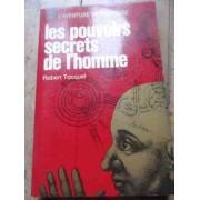 Les Pouvoirs Secrets De Lhomme - Robert Tocquet