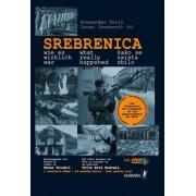 Srebrenica ? wie es wirklich war by Alexander Dorin