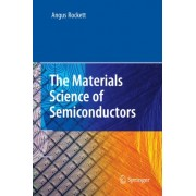 The Materials Science of Semiconductors by Angus Rockett