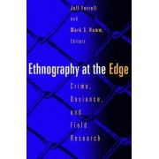 Ethnography At The Edge by Prof. Jeff Ferrell