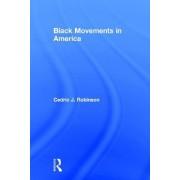 Black Movements in America by Cedric J. Robinson