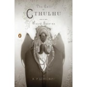 The Call of Cthulhu and Other Weird Stories (Penguin Classics Deluxe Edition) by H. P. Lovecraft