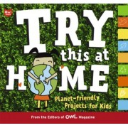 Try This at Home by Owl Magazine