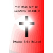 The Road Out of Darkness Volume 2