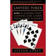 Lawyers' Poker by Steven Lubet