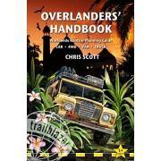 Scott Overlanders' handbook: worldwide route & planning guide : car, 4wd, van, truck (Trailblazer Guides)