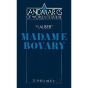 Flaubert: Madame Bovary by Stephen C. Heath