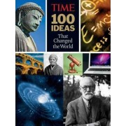 Time: 100 Ideas That Changed the World by Richard Lacayo