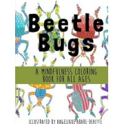 Beetle Bugs - A Mindfulness Coloring Book for All Ages